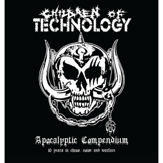 CHILDREN OF TECHNOLOGY - Apocalyptic Compendium - 10 Years in Chaos, Noise and Warfare (CD)