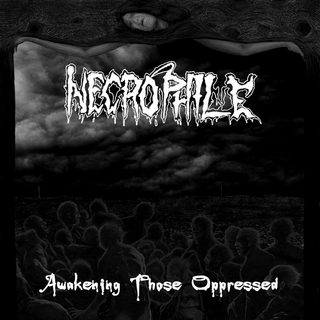 NECROPHILE - Awakening Those Oppressed (CD)