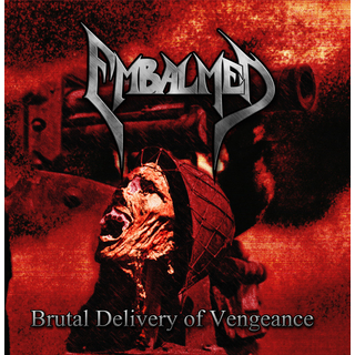 EMBALMED - Brutal Delivery Of Vengeance (CD)