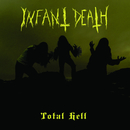 INFANT DEATH - Total Hell (CD)